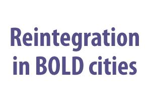 Reintegration in BOLD cities